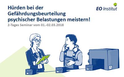GBU psych 1. 2. März 2018 - Gefährdungsbeurteilung psychischer Belastungen - Seminar im EO Institut